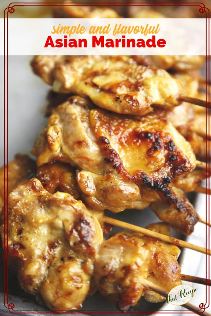 "close up of grilled chicken skewers with text overlay ""simple and flavorful Asian marinade"""