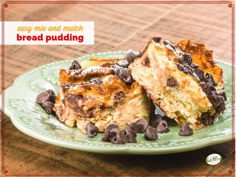 "bread pudding on a plate with text overlay ""easy mix and match bread pudding"""
