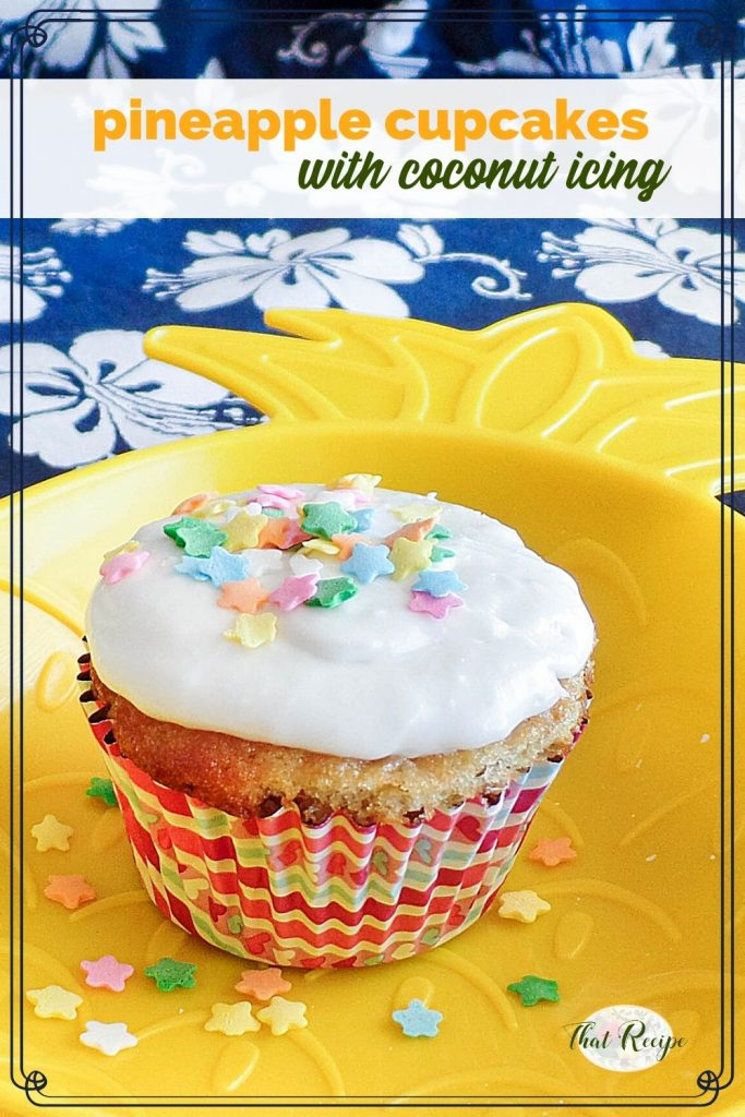 """cupcake on a pineapple plate with sprinkles and text overlay """"Pineapple cupcakes with coconut icing"""""""