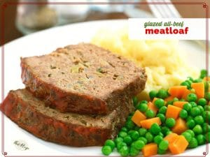 """slices of meatloaf on a plate with mashed potatoes and peas and carrots with text overlay """"All Beef Glazed Meatloaf"""""""