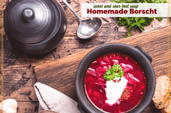 "bowl of borscht on a table with text overlay ""Homemade Borscht sweet and sour beet soup"""