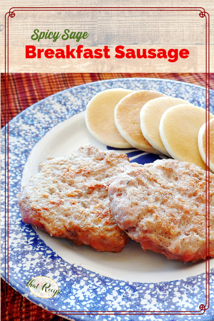 "breakfast sausage patties and mini pancakes on a plate with text ""spicy sage breakfast sausage"""