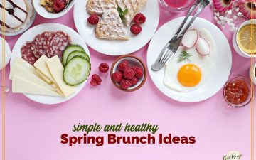 "Brunch foods on a table with text overlay ""simple and Healthy Spring Brunch Ideas"""