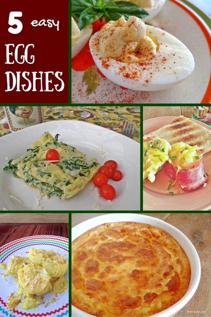 5 Easy Egg Dishes for World Egg Day or any day.