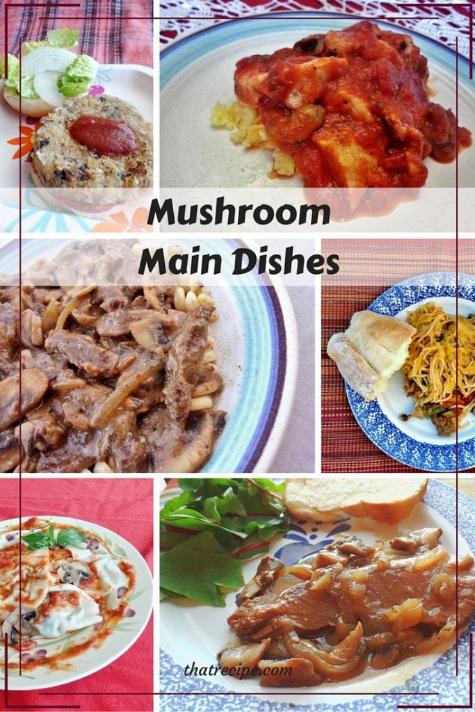 Marvelous Mushroom Main Courses: 6 main courses featuring mushrooms, mushroom burgers, mushroom ravioli, Beef Stroganoff and more.
