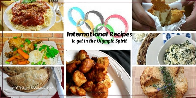 30+ International Recipes to help you celebrate the Olympic Spirit of International peace.