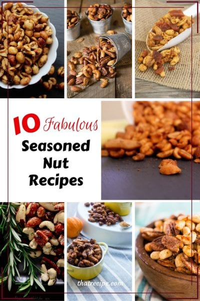 10 fabulous seasoned nut recipes to serve at your next party. Spicy seasoned nuts.