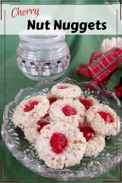 Cherry Nut Nuggets: cream cheese cookies rolled in nuts and topped with a cherry. Christmas cookies, Valentine's Day Cookies.