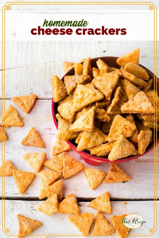 """cheese crackers in a bowl and on a table with text overlay """"homemade cheese crackers"""""""
