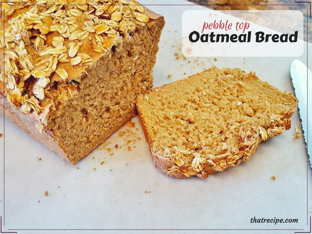Pebble Top Oatmeal Bread: Wholesome oat bread studded with pebbles of oatmeal on top.