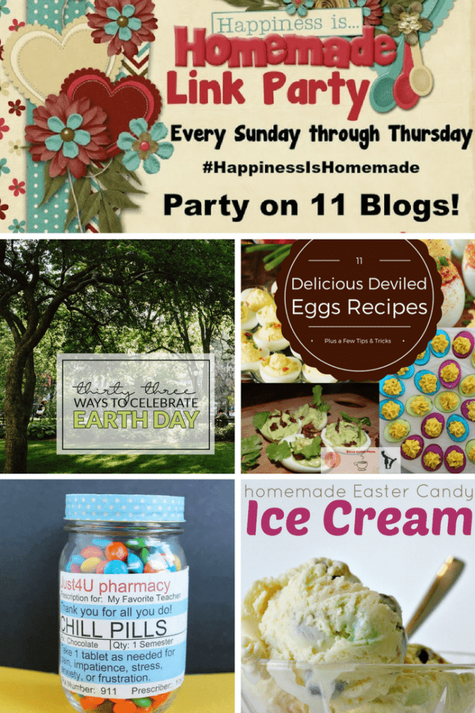 Happiness is Homemade features: 33 ways to celebrate Earth Day, 11 Deviled Egg Recipes, Homemade Teacher Appreciation Gift, Easter Candy Ice Cream