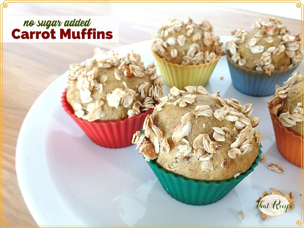 "carrot muffins on a plate with text overlay ""no sugar added carrot muffins"""