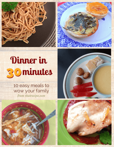 Dinner in 30 Minutes: 10 Easy Recipes to Wow Your Family. Simple healthy homemade weeknight dinners.