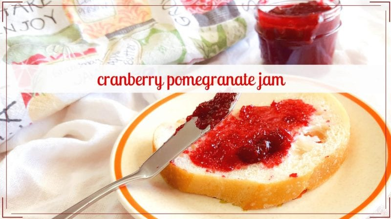 Spicy (or not) Pomegranate Cranberry Jam