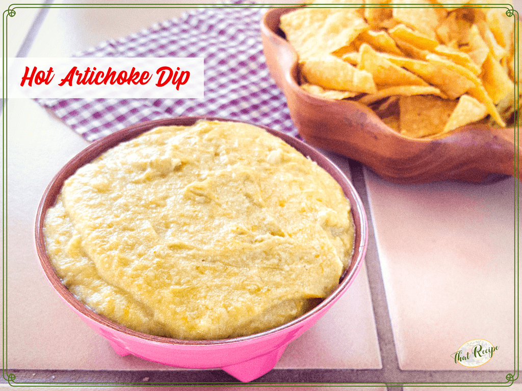artichoke dip and tortilla chips