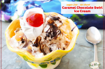 No Churn Sugar Free Caramel Chocolate Swirl Ice Cream: A Summer Dream #TastyTuesdays