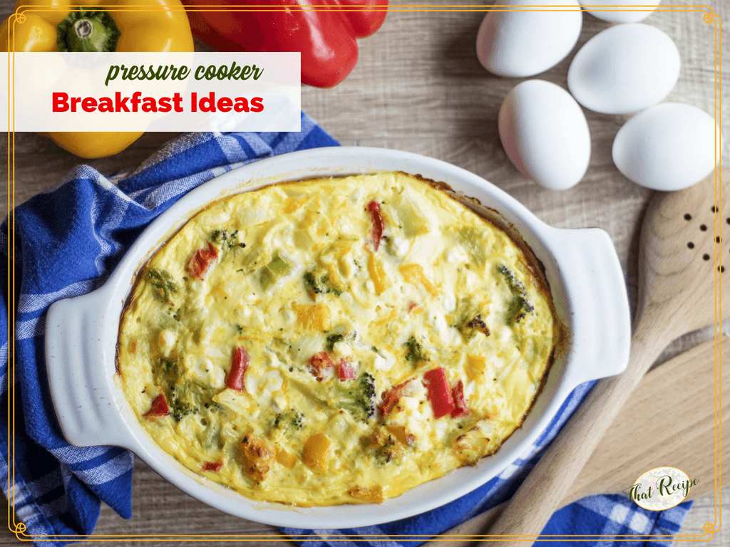 "egg casserole in a dish on a table with eggs and bell peppers with text ""pressure cooker Breakfast ideas"""