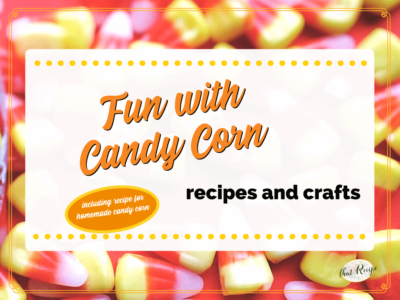 "candy corn with text overlay ""Fun with Candy Corn: recipes and crafts"""