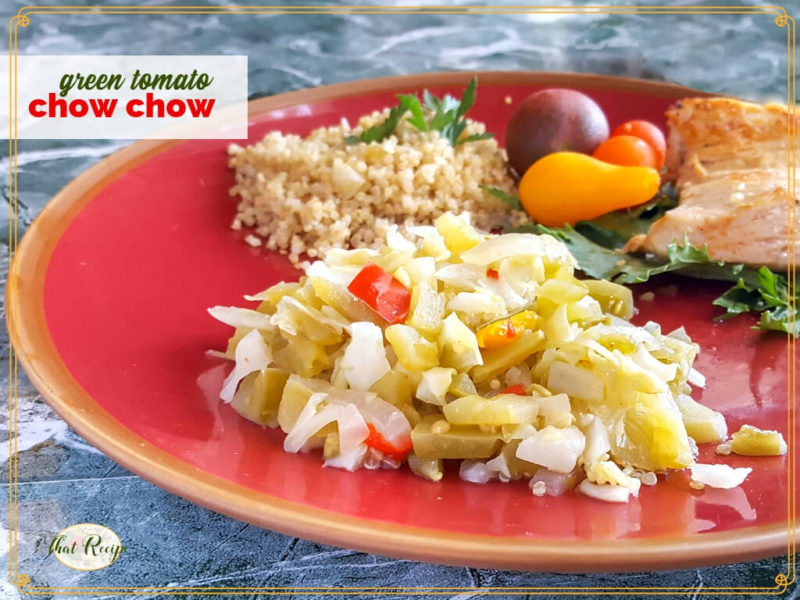 green tomato chow chow on a plate with chicken and quinoa