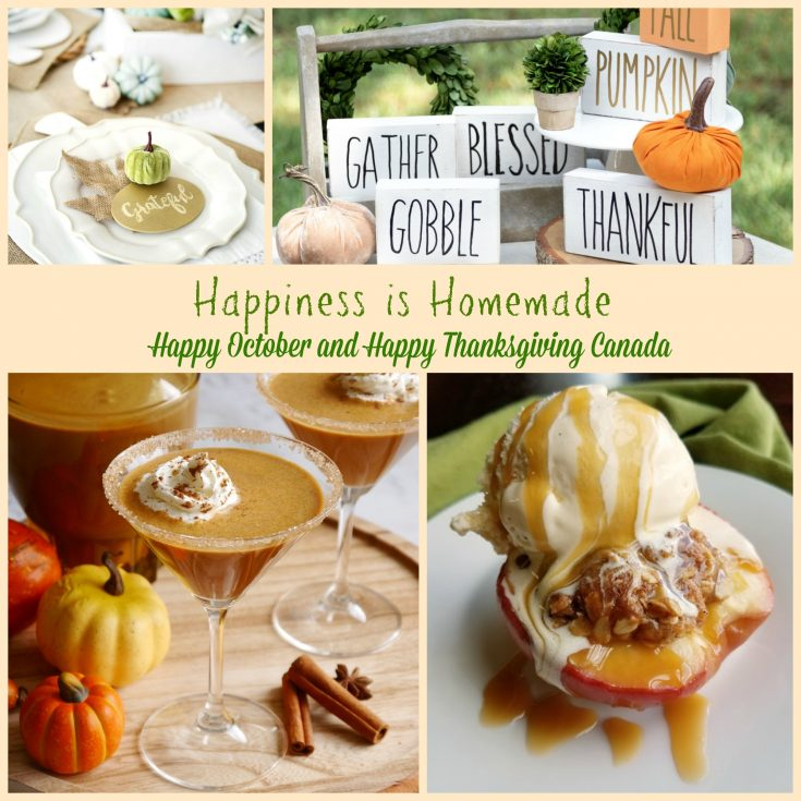 Happiness is Homemade Canadian Thanksgiving celebration! Pumpkin drinks, apple desserts, tablescapes and more.