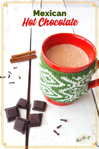 Mexican Hot Chocolate in a mug with chocolate and spices