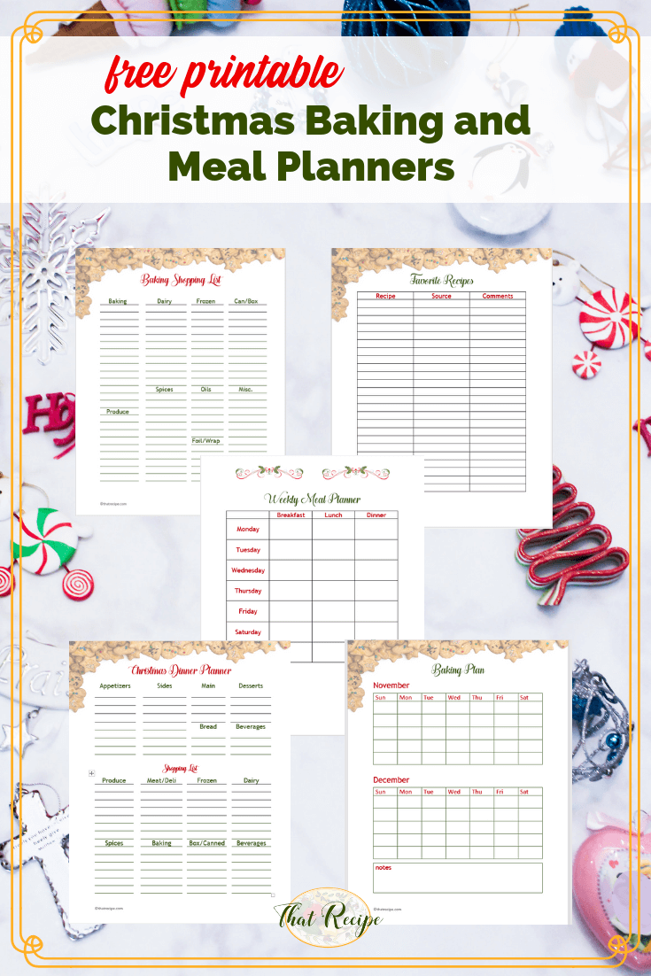 Free printable Christmas Baking and Meal Planners to make your holiday preparations a little less stressful. #mealplanner #christmasdinnerplanner #bakingplanners #thatrecipeblog