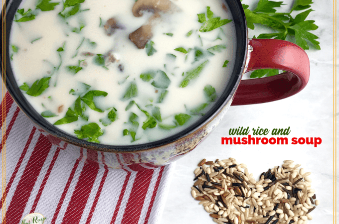 """mushroom soup in a mug with text overlay """"wild rice and mushroom soup"""""""