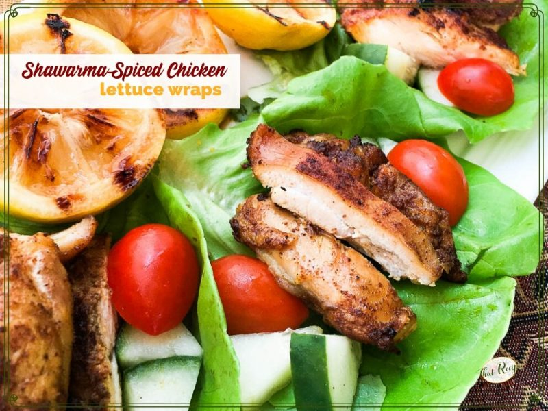 """chicken lettuce wraps on a plate with text overlay """"Shwarma-spiced chicken lettuce wraps"""""""