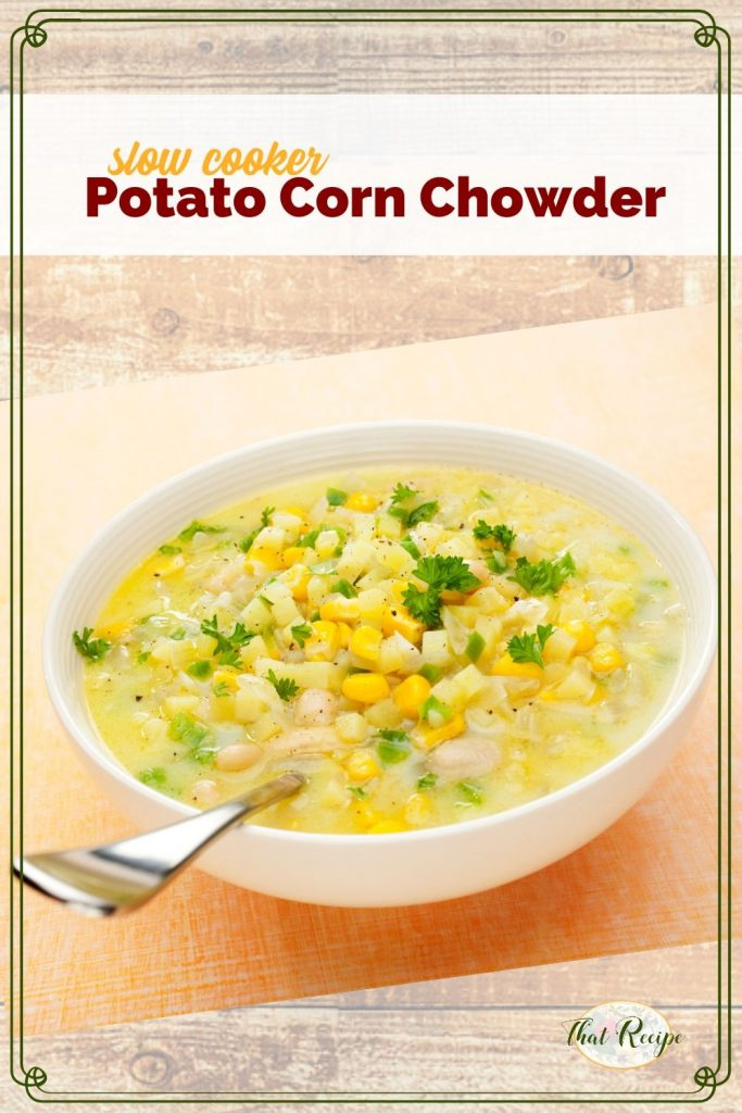 """bowl of corn and potato soup with text overlay """"slow cooker potato and corn chowder"""""""