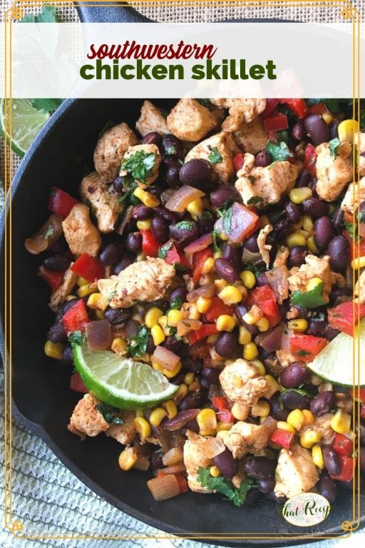 """top down view of chcken and black bean stir fry in a skillet with text overlay """"southwestern chicken skillet"""""""