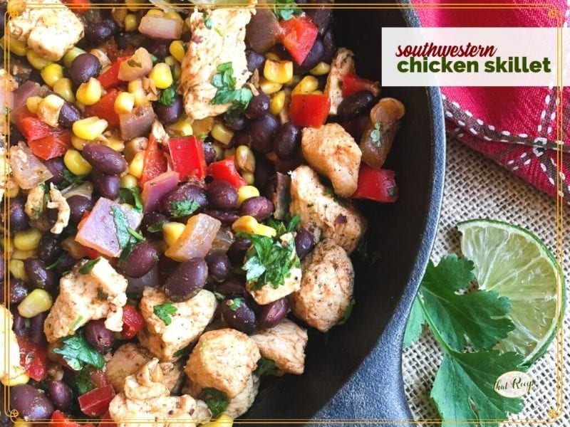 """close up of cast iron skillet with chicken and black bean stir fry and text overlay """"southwestern chicken skillet"""""""
