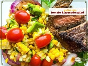 "close up of corn and tomato salad and a steak with text overlay ""grilled corn tomato and avocado salad"""