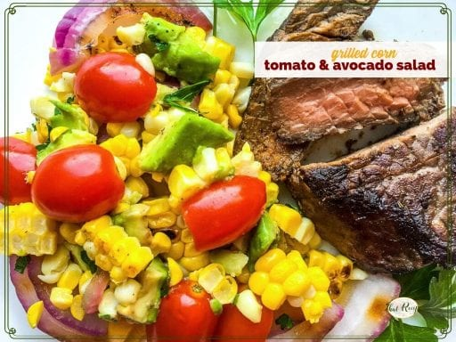 """close up of corn and tomato salad and a steak with text overlay """"grilled corn tomato and avocado salad"""""""