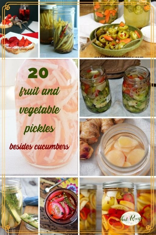 """collage of pickle images with text overlay """"20 fruit and vegetable pickles besides cucumbers"""""""
