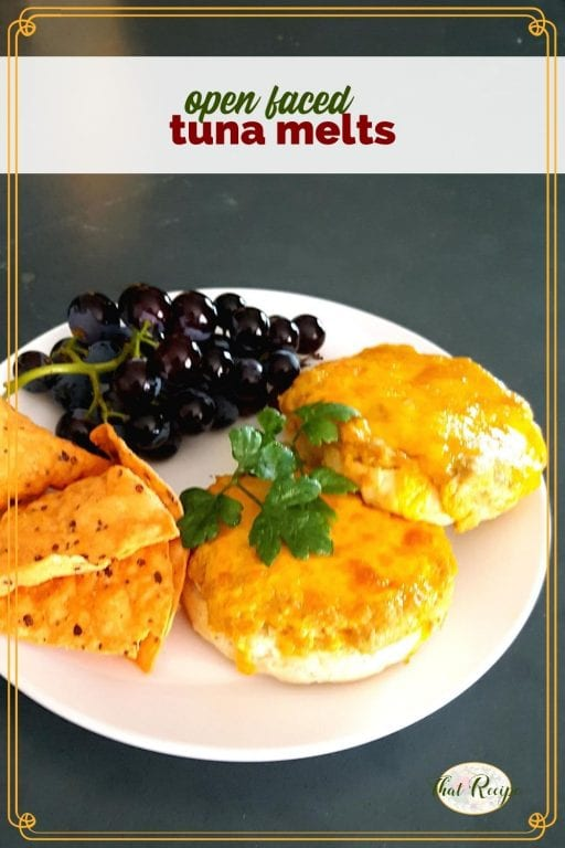 """tuna melt sandwich on a plate with chips and grapes and a text overlay """"open faced tuna melts"""""""
