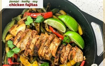 "sliced chicken breast and vegetables in a cast iron skillet with text overlay ""flavorful - healthy - easy chicken fajitas"""