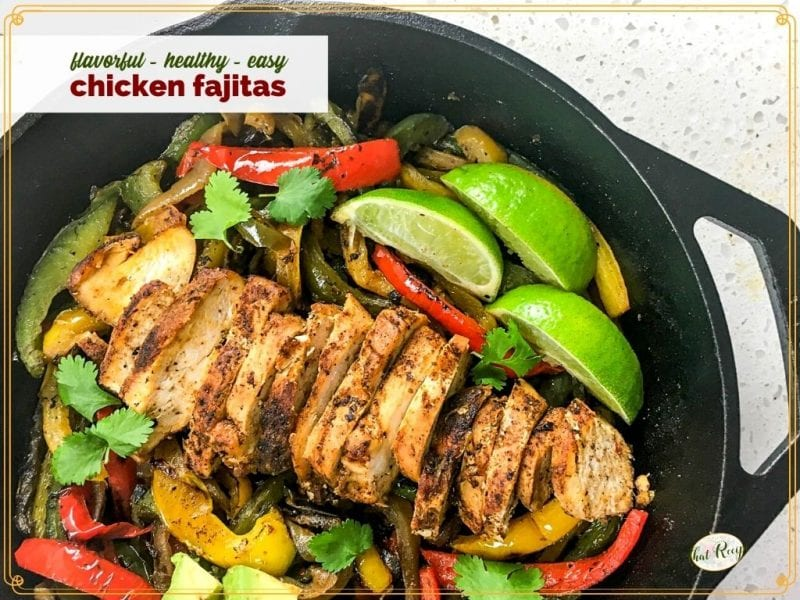 """sliced chicken breast and vegetables in a cast iron skillet with text overlay """"flavorful - healthy - easy chicken fajitas"""""""