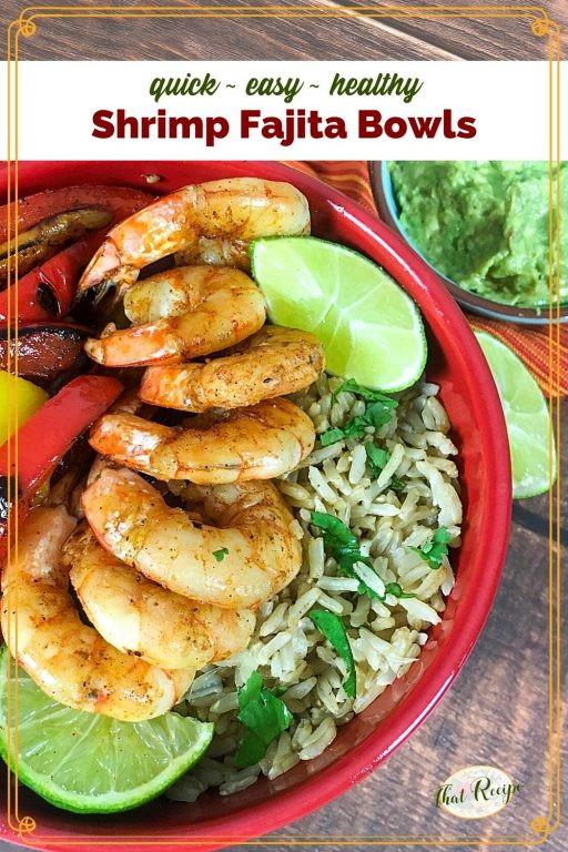 "top down view of shrimp and rice bowl with text overlay ""quick - easy - healthy Shrimp Fajita Bowls"""