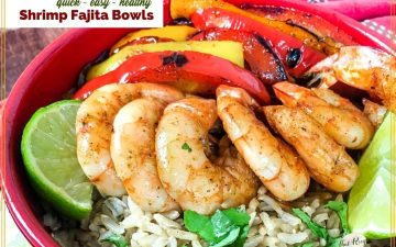 "top down view of shrimp and rice bowl with text overlay ""cuick - easy - healthy Shrimp Fajita Bowls"""