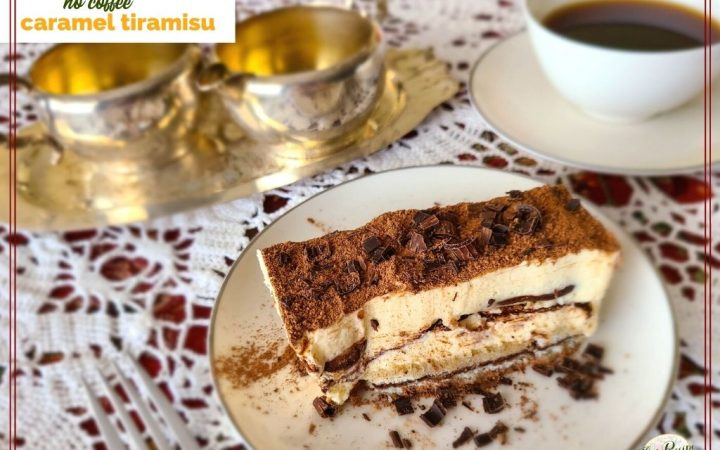 """top down view of a slice of tiraisu on a table with coffee and silver creamer sugar servers and text overlay """"no coffee caramel tiramisu"""""""