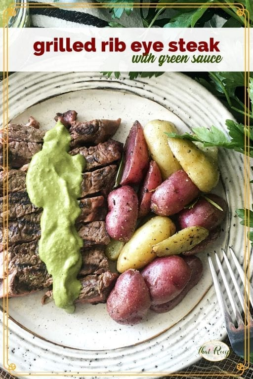 "top down view potatoes and steak with sauce and text overlay ""grilled rib eye steaks with green sauce"""