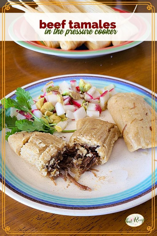 """beef tamales on a plate with text overlay """"beef tamales in the pressure cooker"""""""