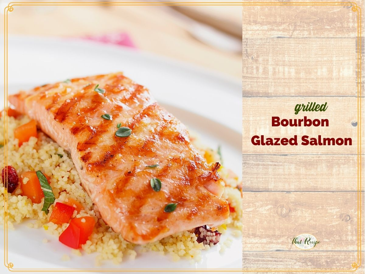 """grilled salmon with text overlay """"grilled bourbon glazed salmon"""""""