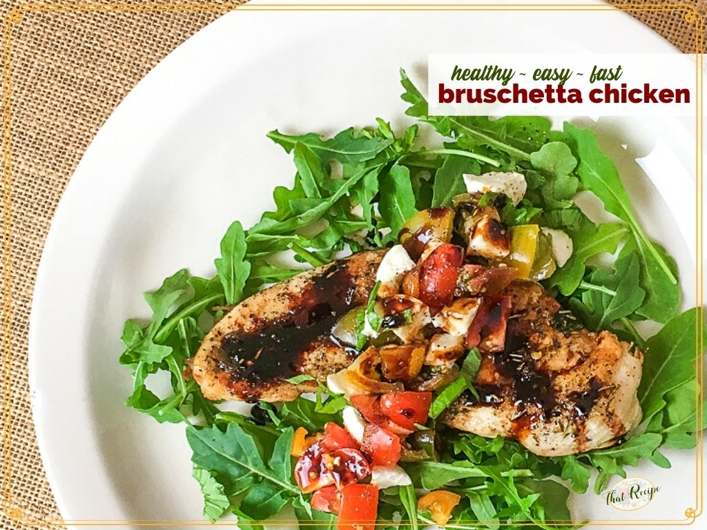 """chicken breast on a bed of arugula with text overlay """"healthy wast fast bruschetta chicken"""""""