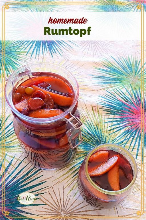 """fruit in a jar and a glass covered in rum with text overlay """"homemade Rumtopf"""""""