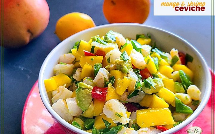 """bowl of ceviche with text overlay """"mango and shrimp ceviche"""""""